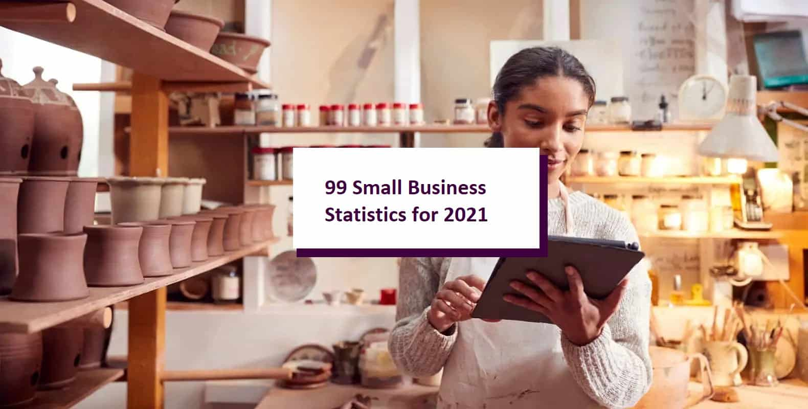 99 Small Business Statistics for 2021